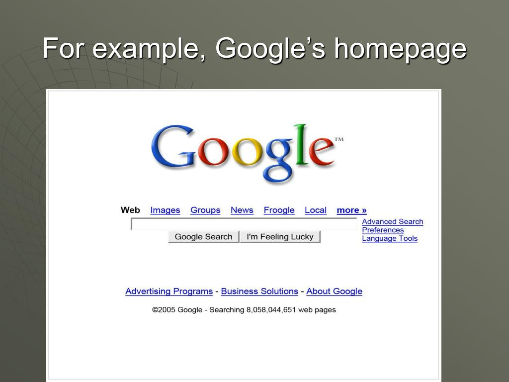 For example, Google's homepage