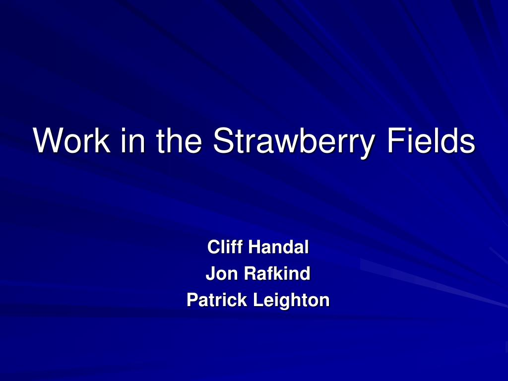 work in the strawberry fields l.
