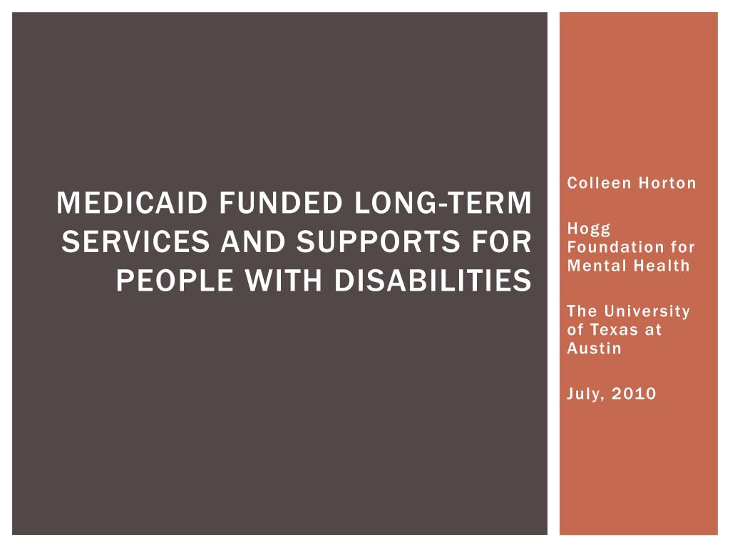 medicaid funded long term services and supports for people with disabilities l.