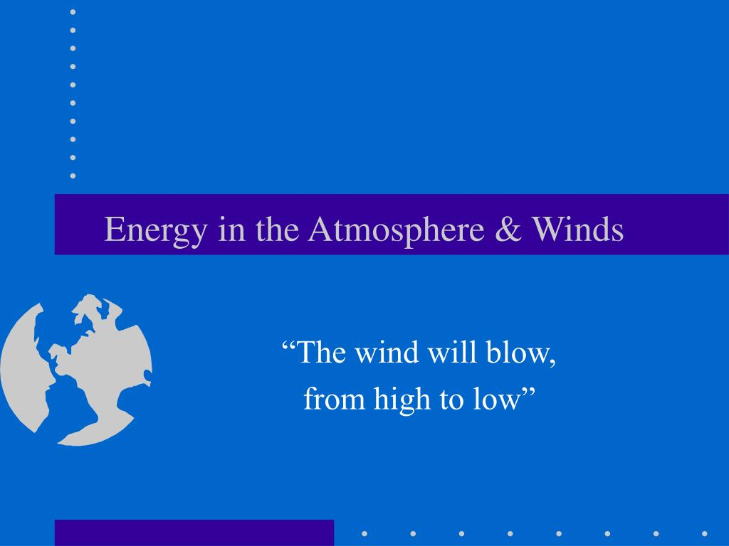 energy in the atmosphere winds l.
