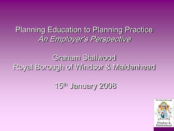 Planning Education to Planning Practice