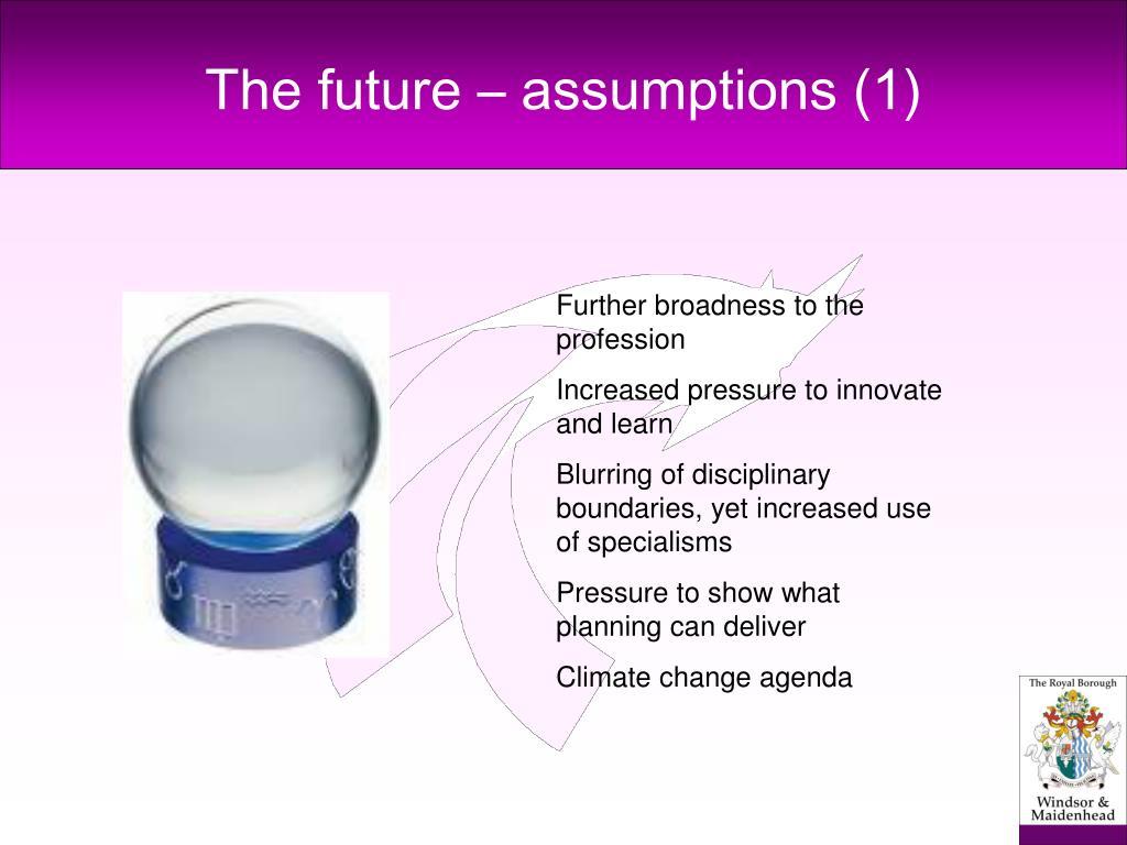 The future – assumptions (1)
