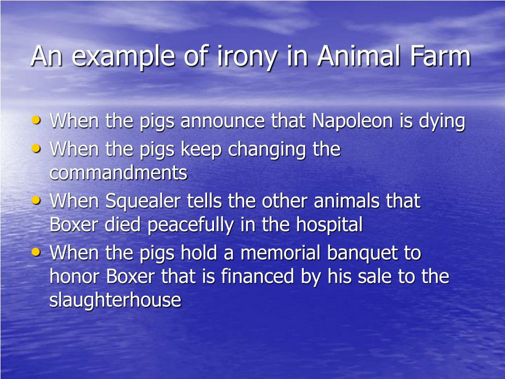 An example of irony in Animal Farm