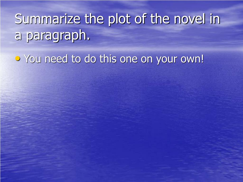 Summarize the plot of the novel in a paragraph.