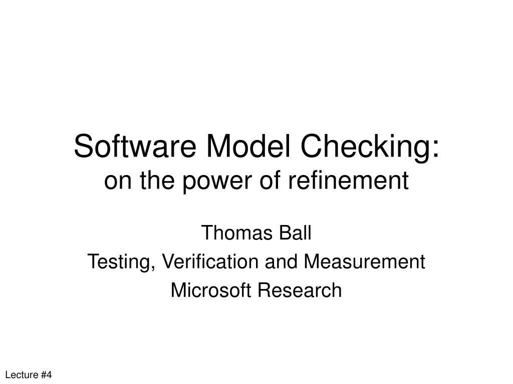 software model checking on the power of refinement l.