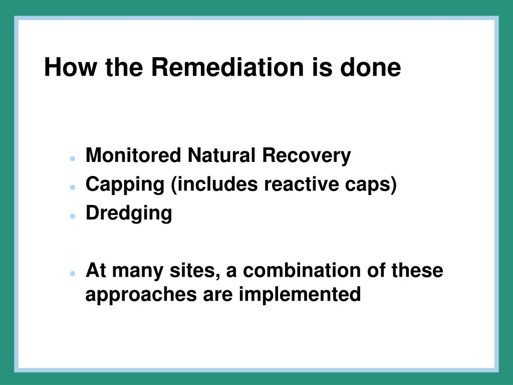 How the Remediation is done