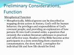 preliminary considerations function