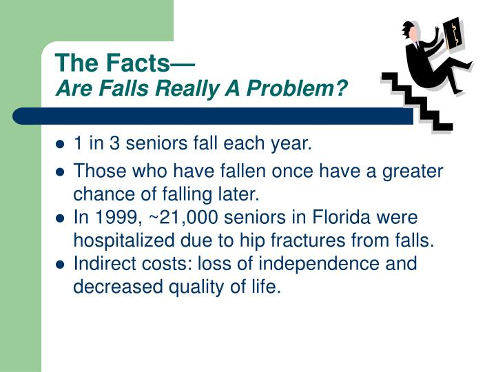 The facts are falls really a problem