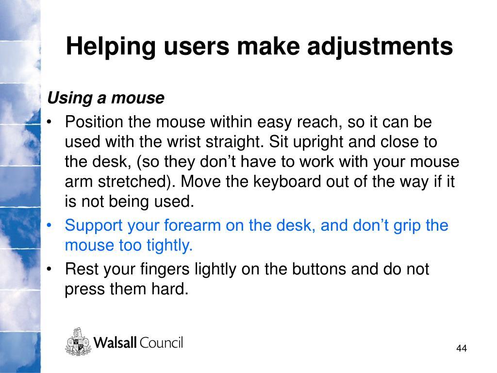 Helping users make adjustments