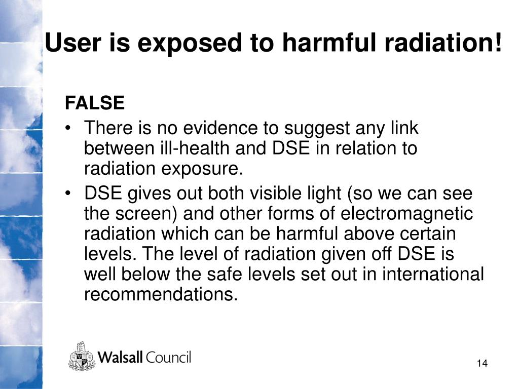 User is exposed to harmful radiation!