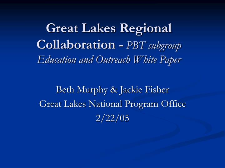 Great lakes regional collaboration pbt subgroup education and outreach white paper