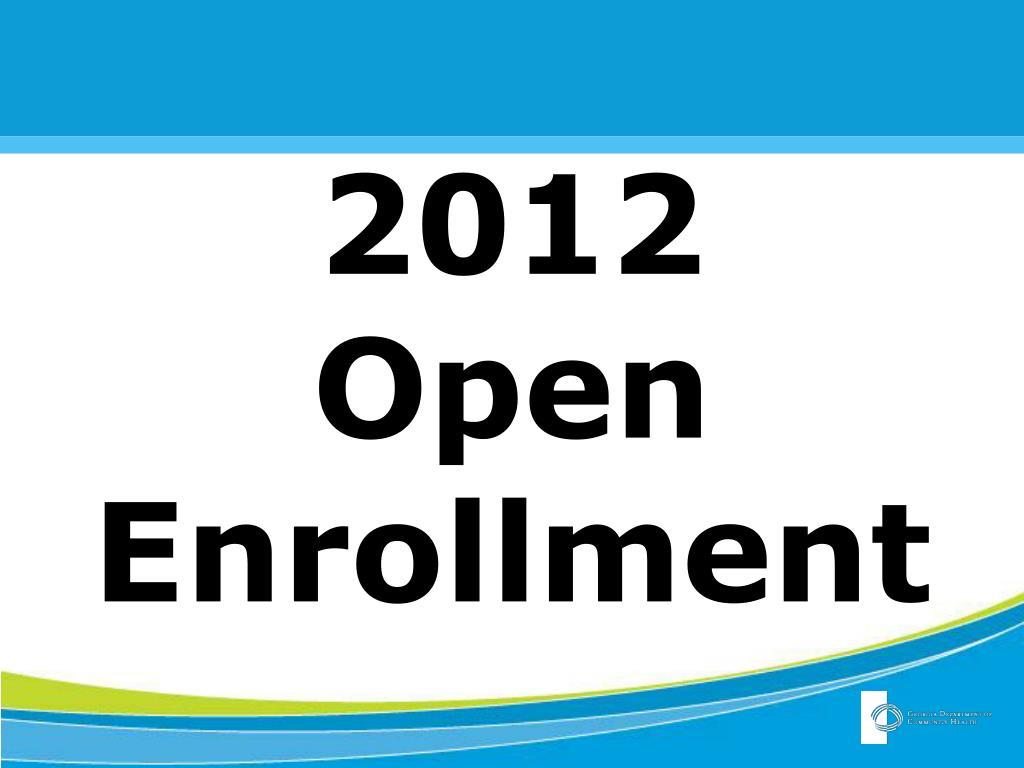 2012 open enrollment l.