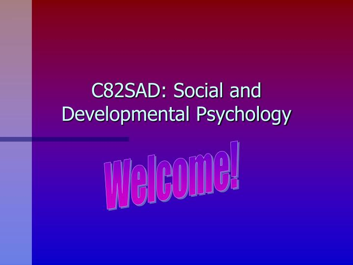 C82sad social and developmental psychology