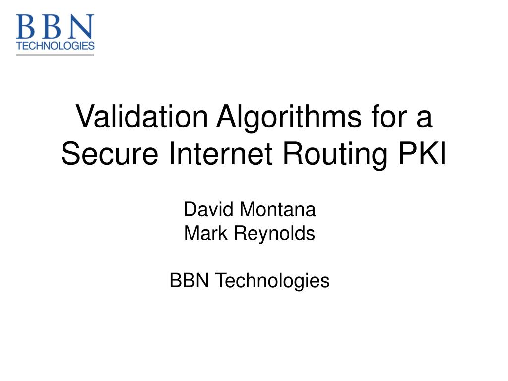 validation algorithms for a secure internet routing pki l.