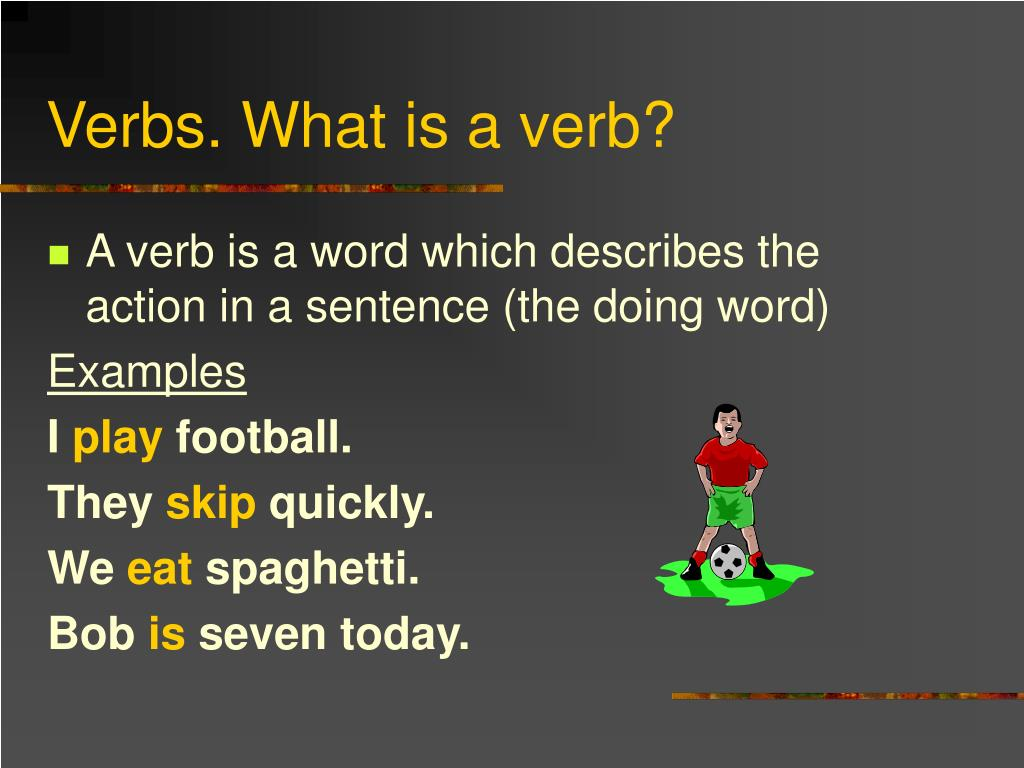 Ppt Verbs What Is A Verb Powerpoint Presentation Id574160