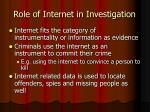 role of internet in investigation