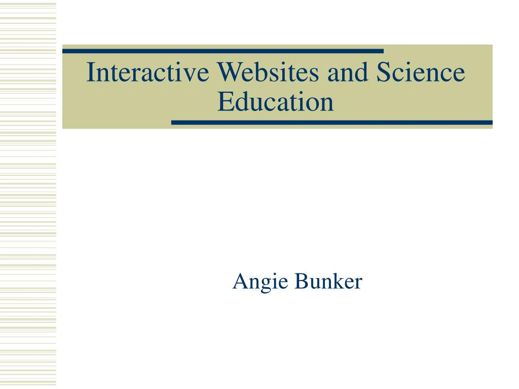 interactive websites and science education l.