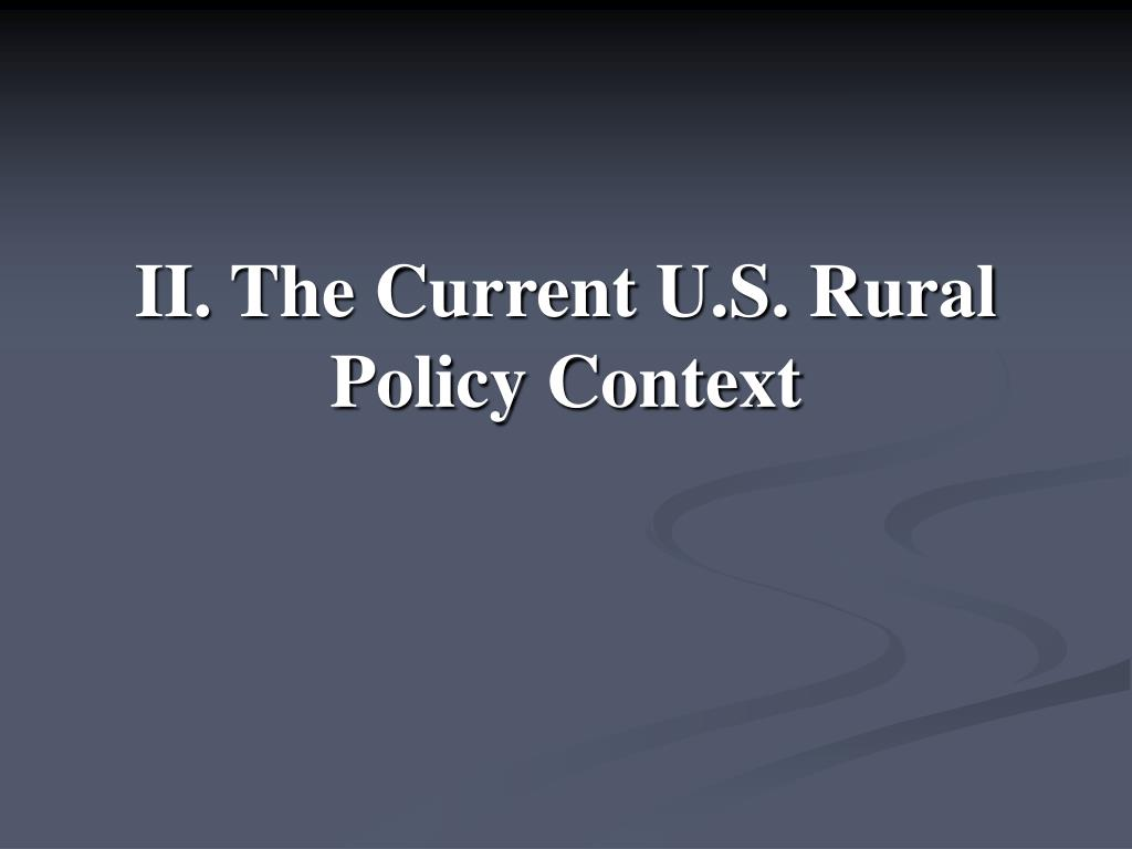 II. The Current U.S. Rural Policy Context