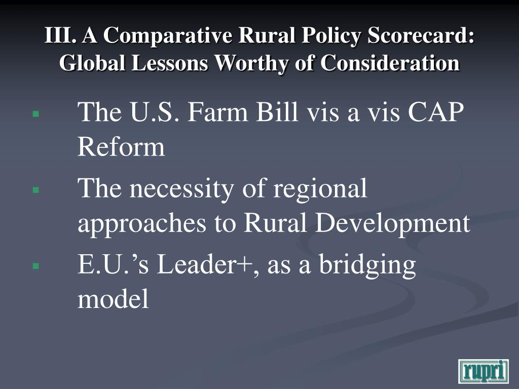 III. A Comparative Rural Policy Scorecard: Global Lessons Worthy of Consideration