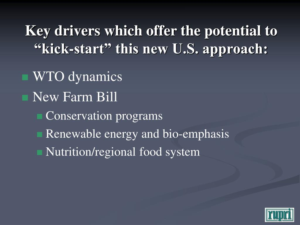"Key drivers which offer the potential to ""kick-start"" this new U.S. approach:"