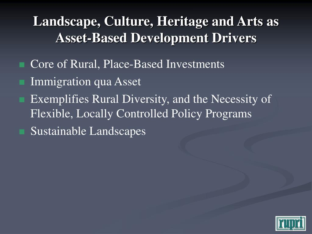 Landscape, Culture, Heritage and Arts as Asset-Based Development Drivers