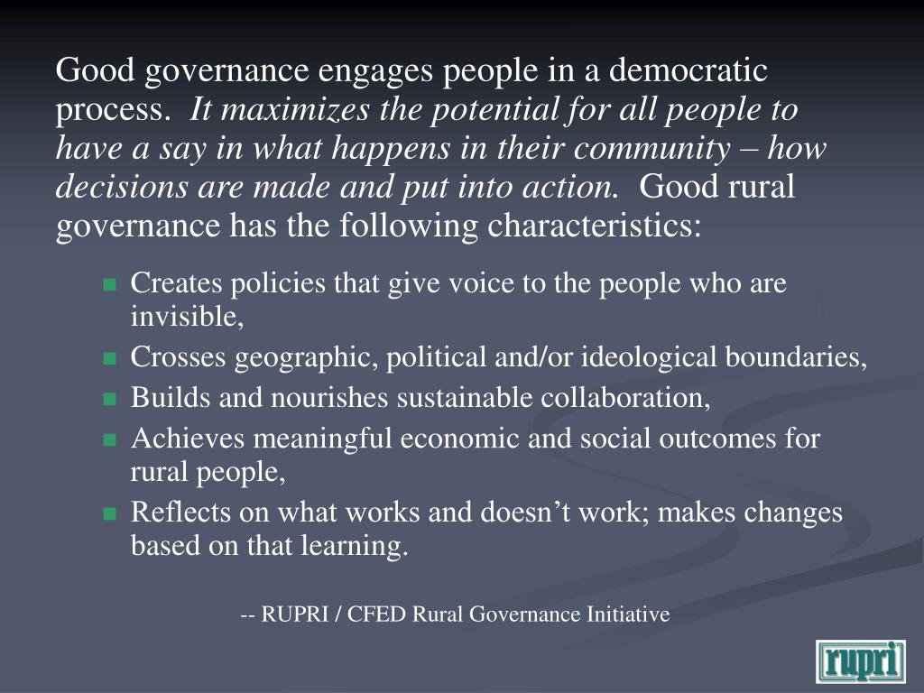 Good governance engages people in a democratic process.