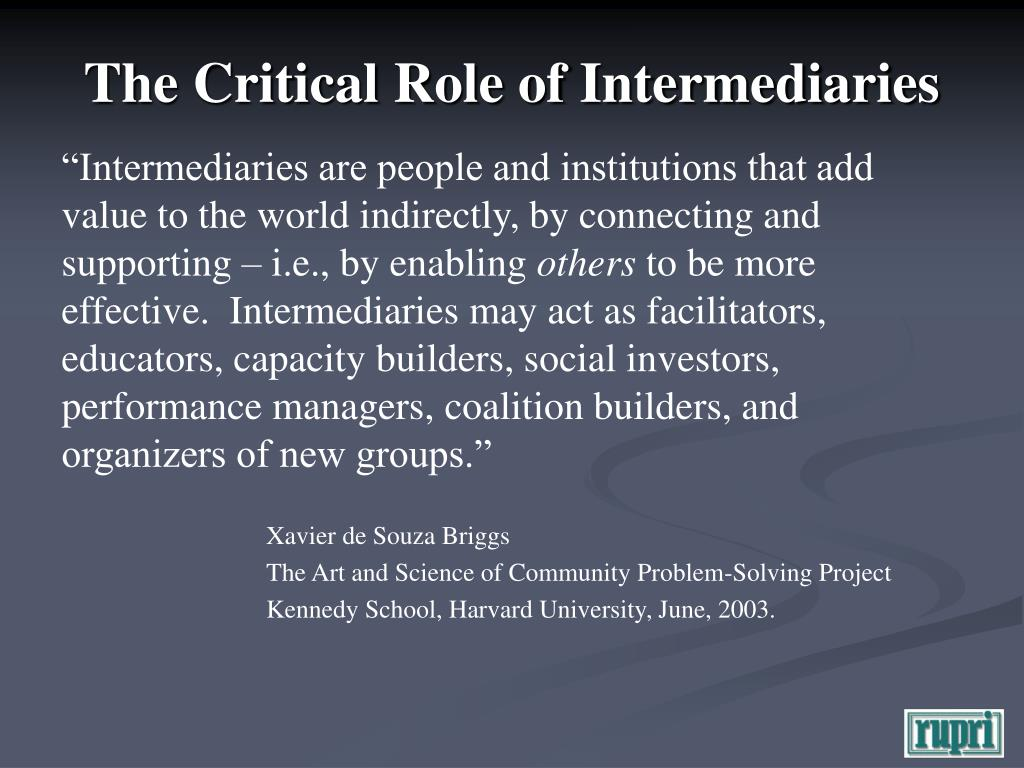 The Critical Role of Intermediaries