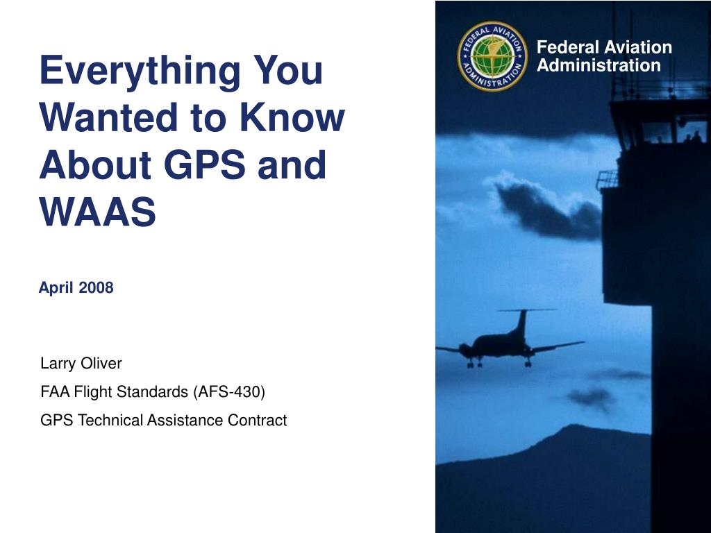 everything you wanted to know about gps and waas april 2008 l.