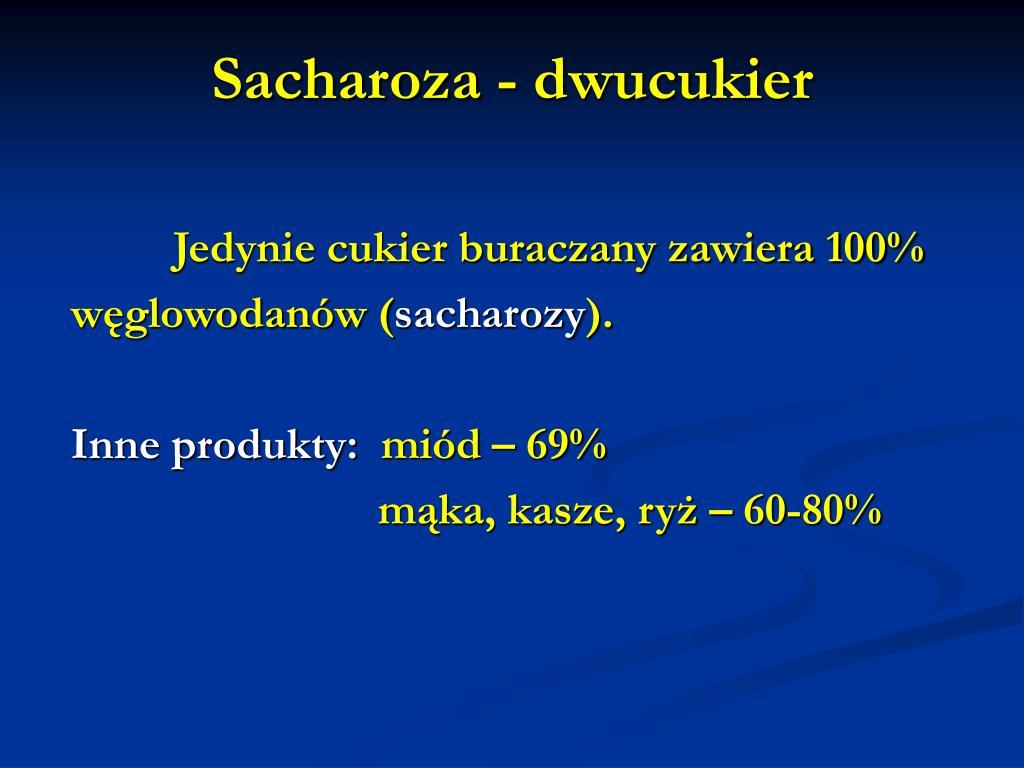 Sacharoza - dwucukier