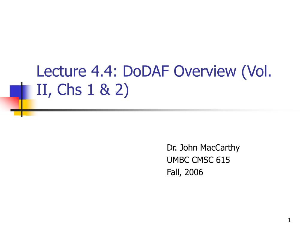 lecture 4 4 dodaf overview vol ii chs 1 2 l.