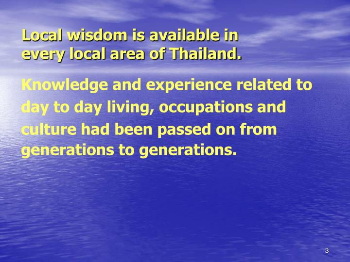 Local wisdom is available in every local area of thailand