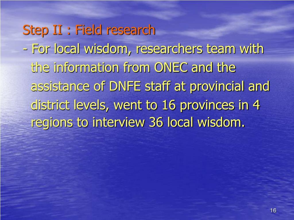 Step II : Field research