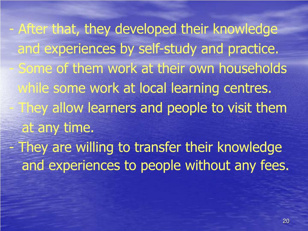 - After that, they developed their knowledge