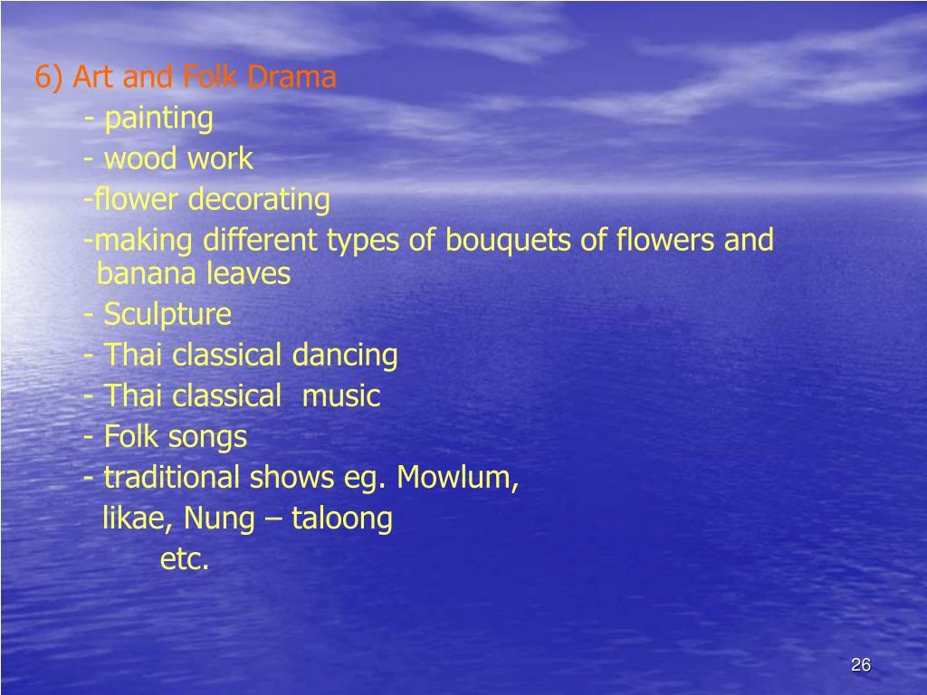 6) Art and Folk Drama