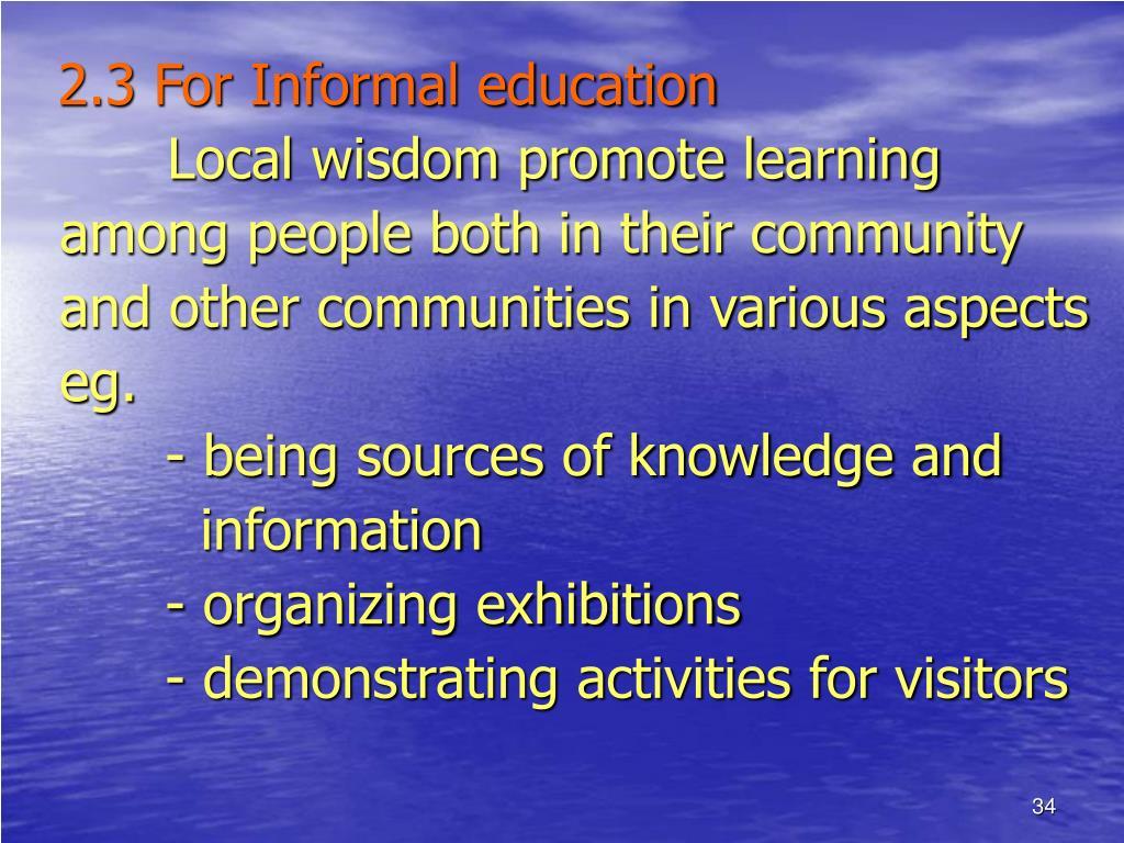 2.3 For Informal education