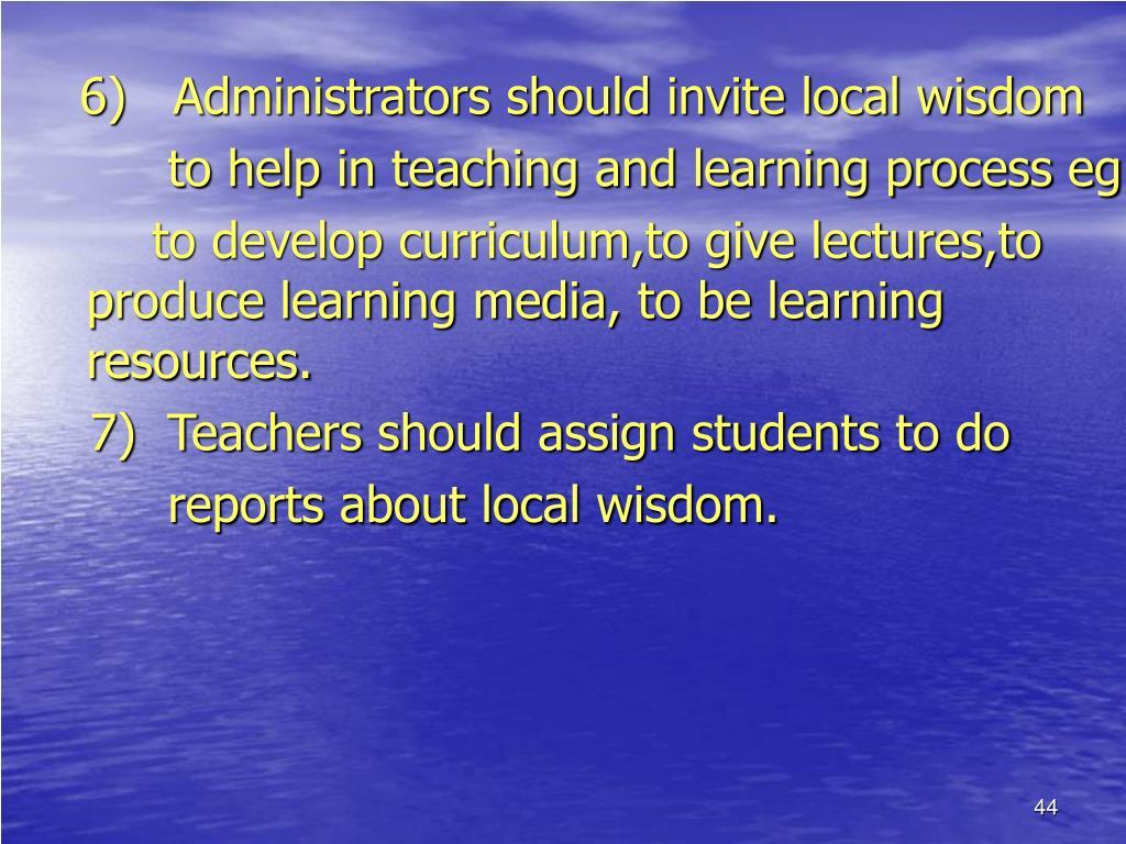 6)   Administrators should invite local wisdom