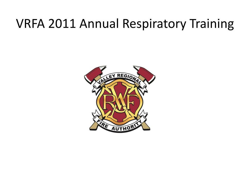 vrfa 2011 annual respiratory training l.