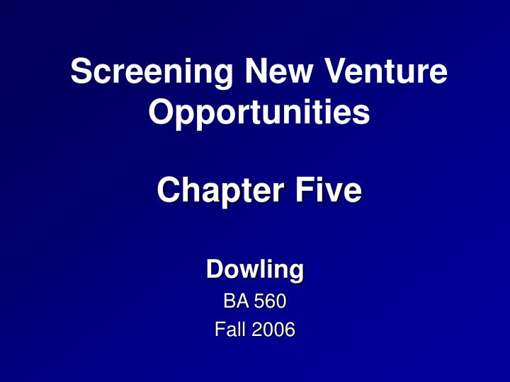Screening new venture opportunities chapter five