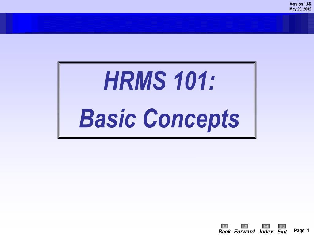 hrms 101 basic concepts l.