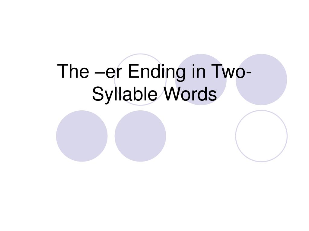 the er ending in two syllable words l.