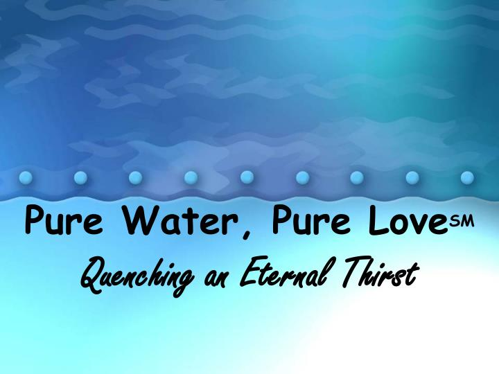 pure water pure love sm n.
