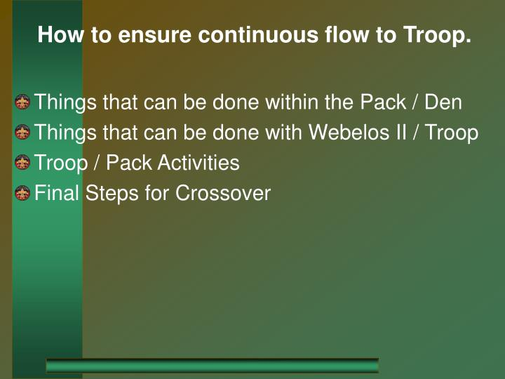 How to ensure continuous flow to troop