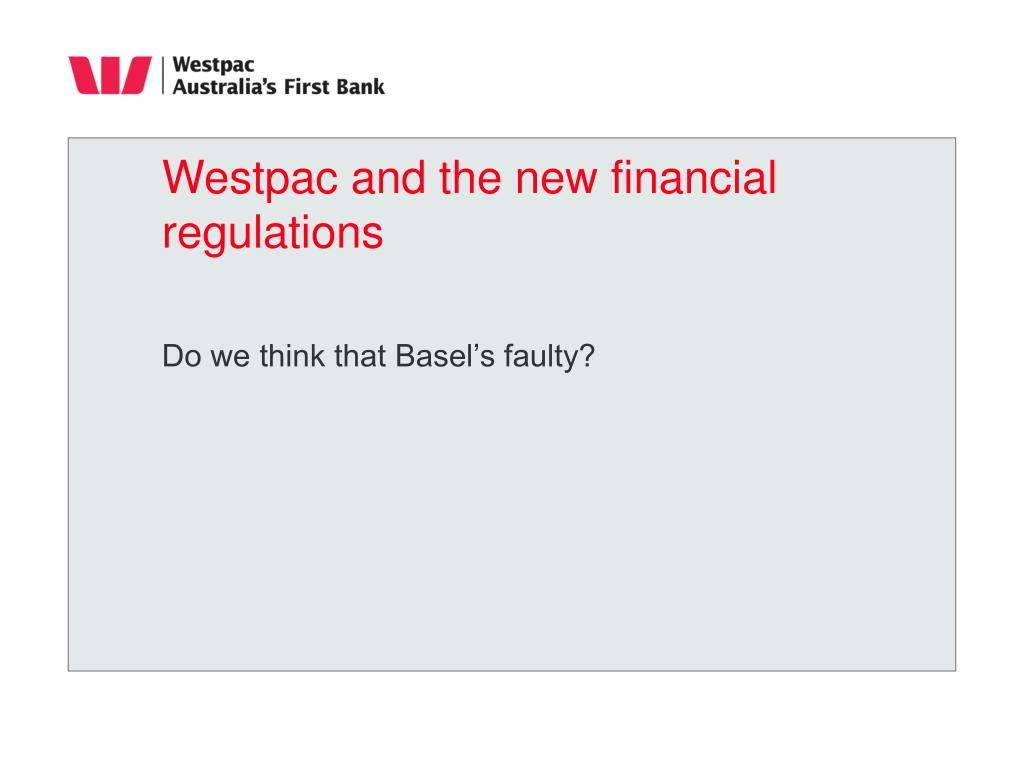 westpac and the new financial regulations l.
