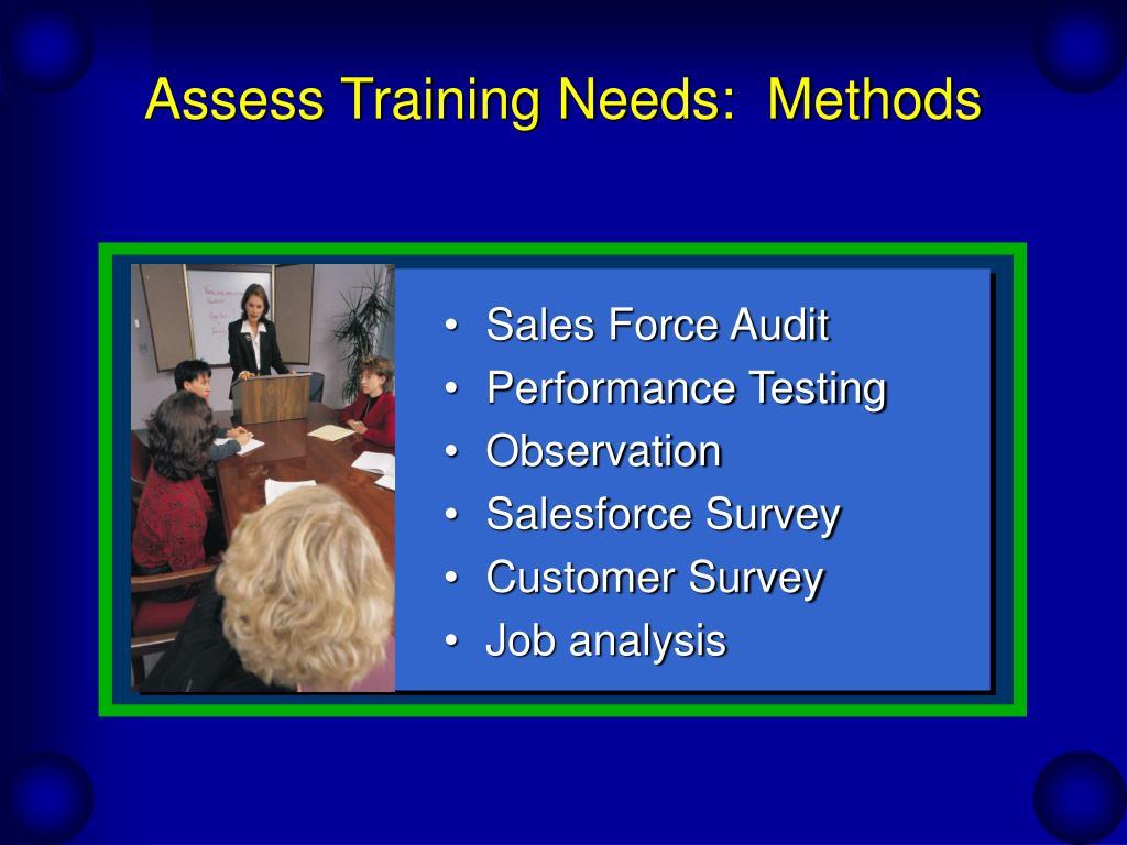 Assess Training Needs:  Methods