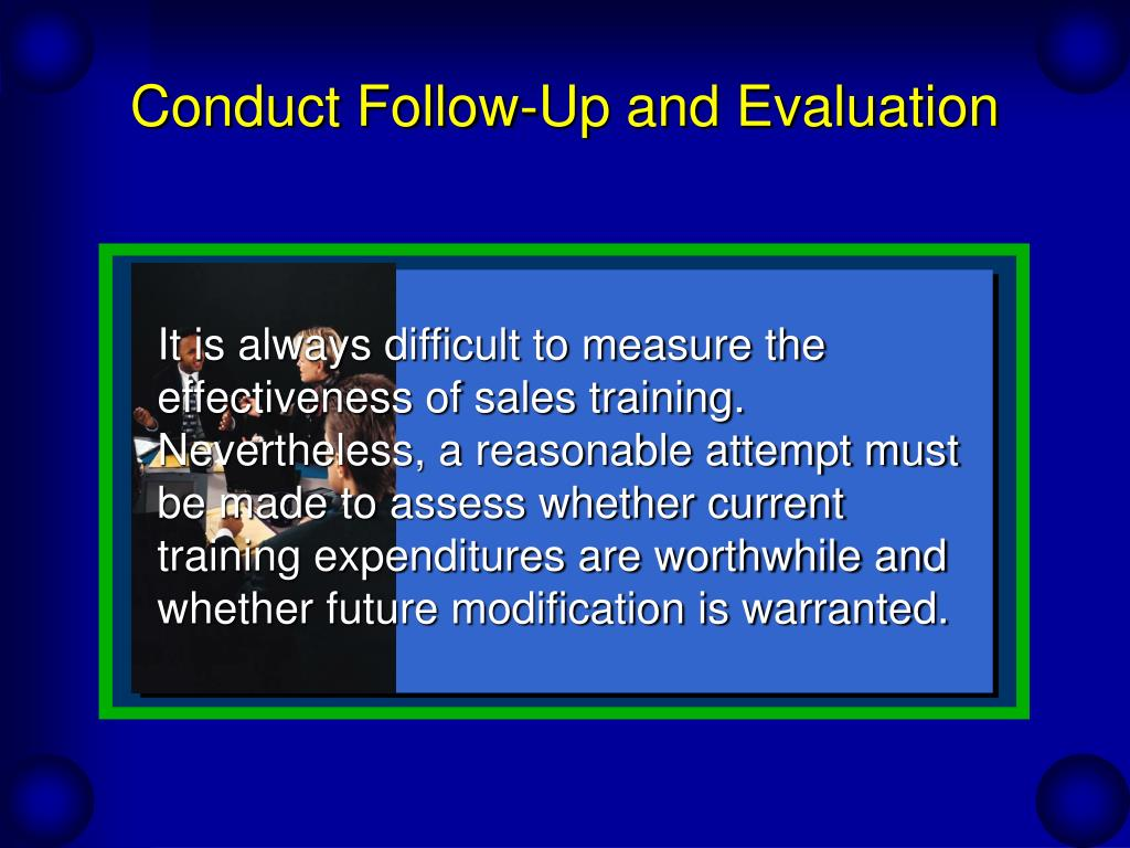 Conduct Follow-Up and Evaluation