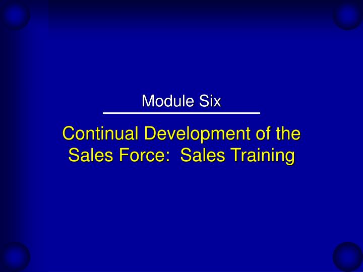 Continual development of the sales force sales training
