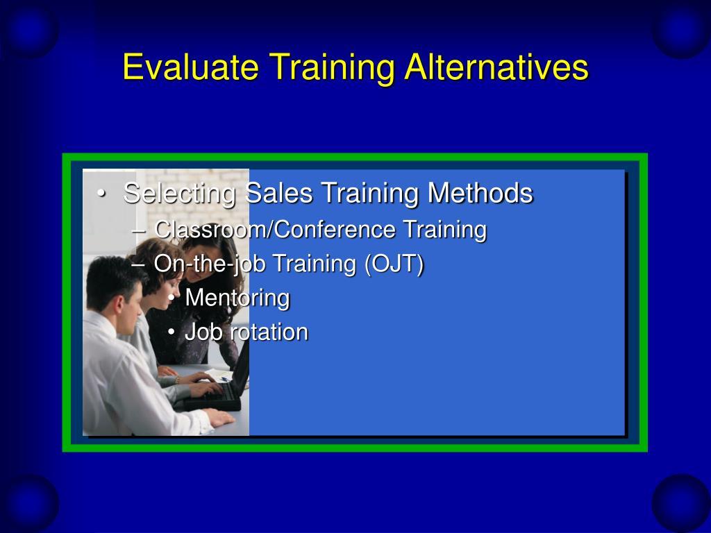 Evaluate Training Alternatives