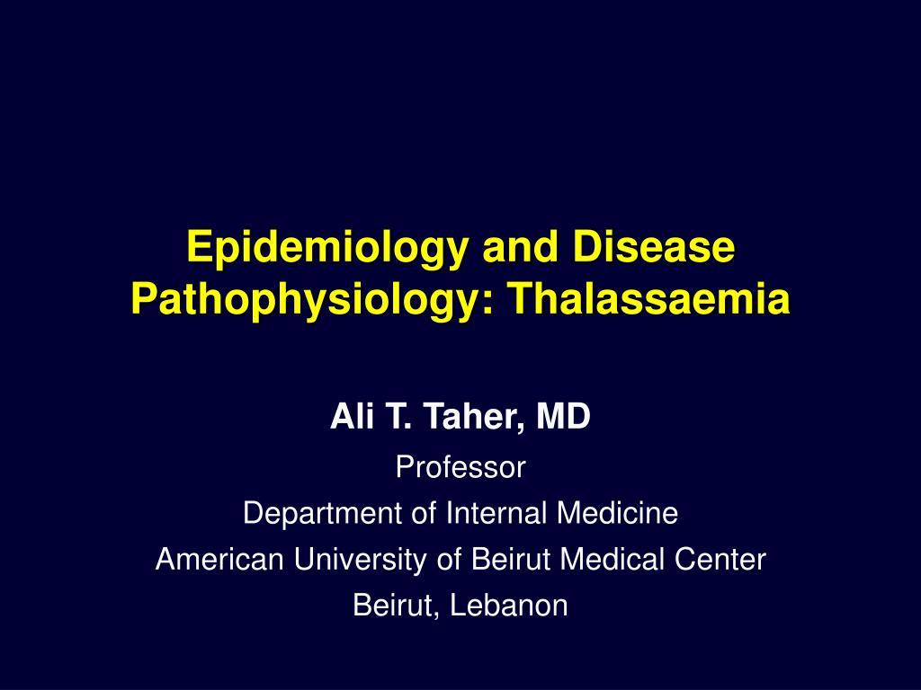 epidemiology and disease pathophysiology thalassaemia l.