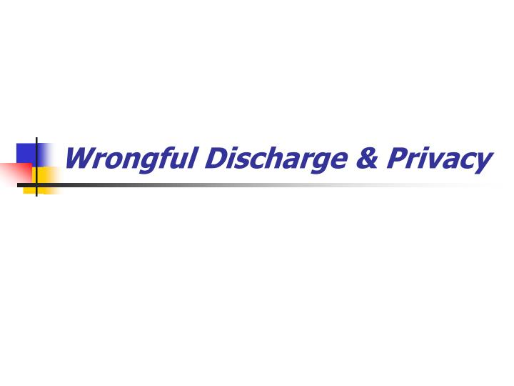 wrongful discharge privacy n.