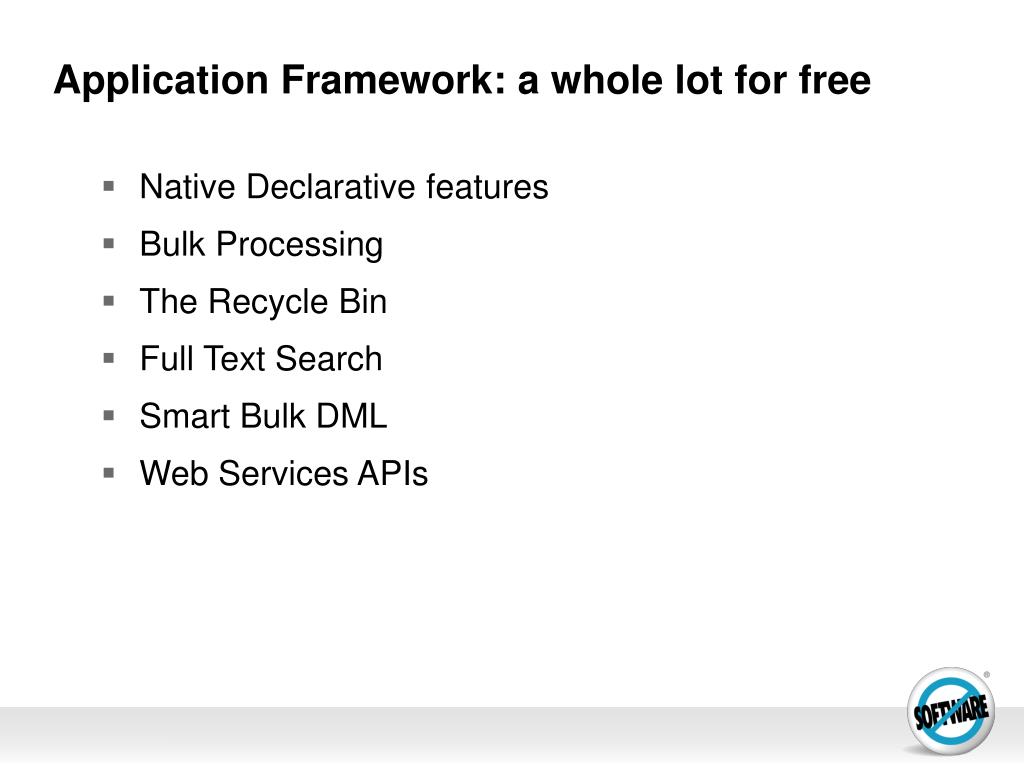 Application Framework: a whole lot for free